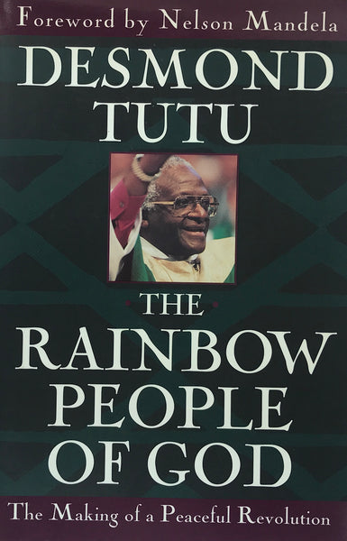 The Rainbow People of God: The Making of a Peaceful Revolution by    Tutu, Desmond