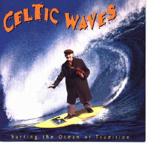 "Celtic Waves - ""Surfing the Ocean of Tradition"""