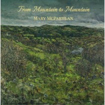 From Mountain to Mountain - Mary McPartlan