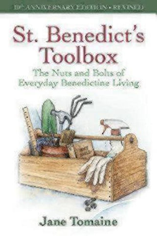 St. Benedict's Toolbox: The Nuts and Bolts of Everyday Benedictine Living (10th Anniversary Edition-Revised)