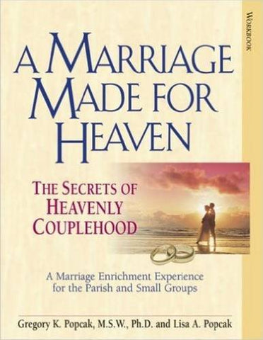 A Marriage Made for Heaven (Couple Workbook): The Secrets of Heavenly Couplehood