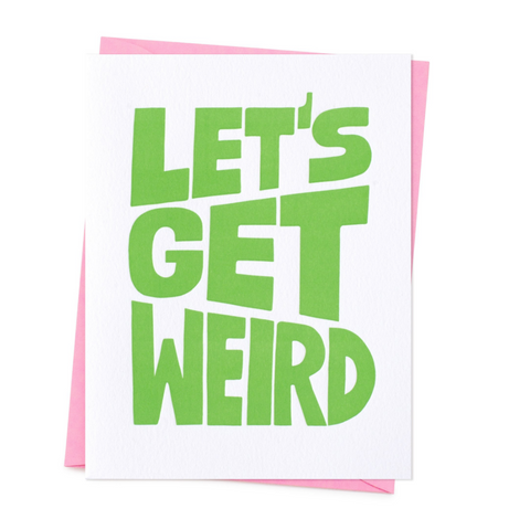 LET'S GET WEIRD CARD