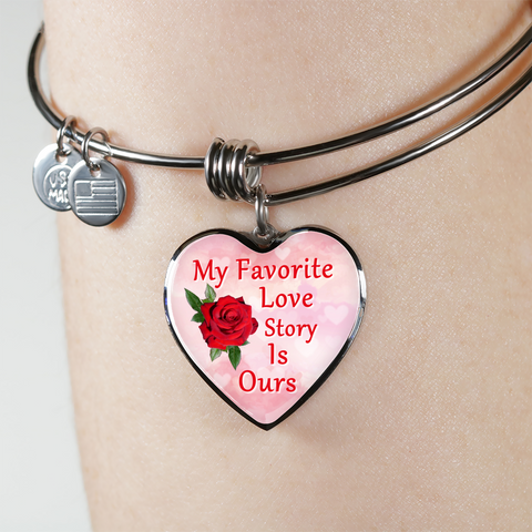 My Favorite Love Story Is Ours Bangle Bracelet