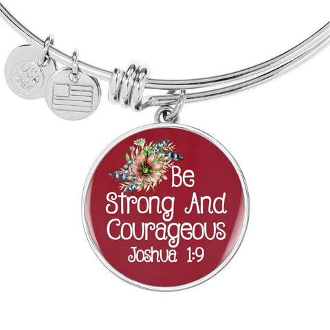 Be Strong And Courageous Bangle Bracelet