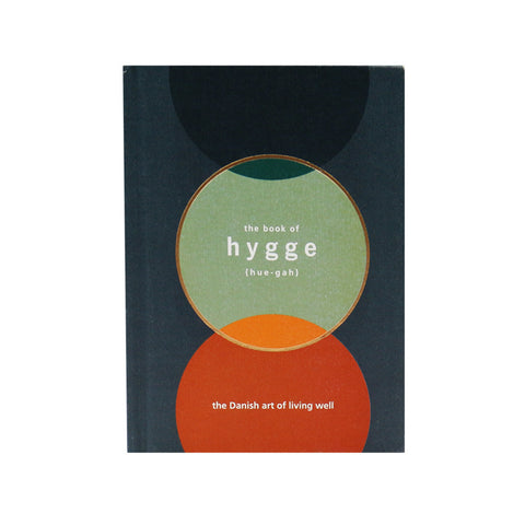 The Book of Hygge: The Danish Art of Living Well*