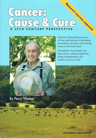 Cancer: Cause & Cure by Percy Weston - Book Paperback