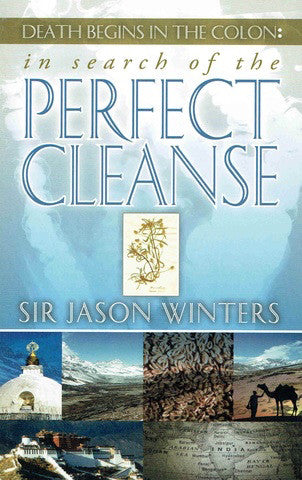 Death Begins in the Colon: Perfect Cleanse by Sir Jason Winters - Book Paperback