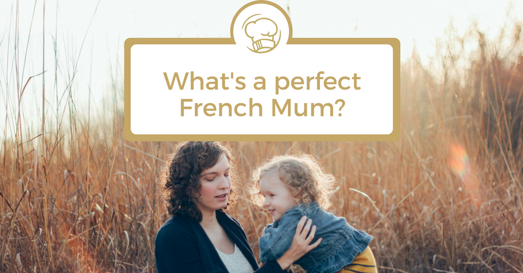 What's a perfect French mum?
