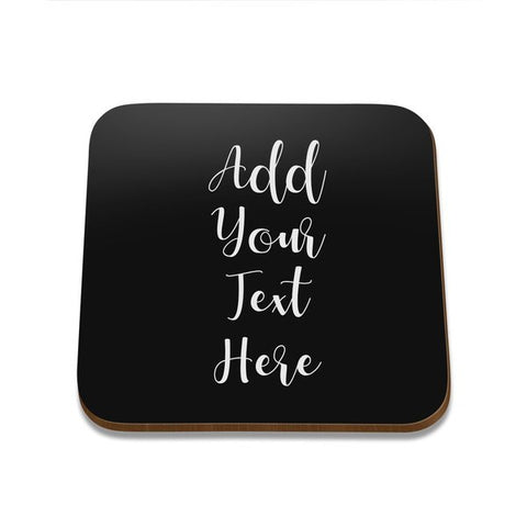 Add Your Own Message Square Coaster - Single