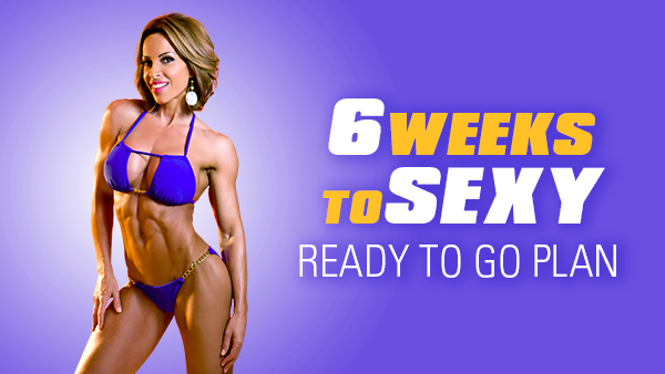 6 Weeks To Sexy! Ready To Go Plan - Non Competitor