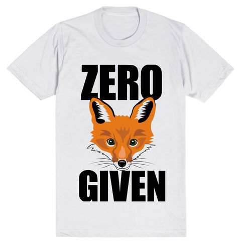 Zero Fox Given | Unisex White T-Shirt | Eternal Weekend - 1