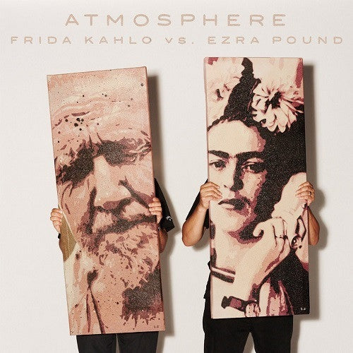 Atmosphere/ Frida Kahlo vs. Ezra Pound (7x7
