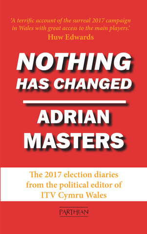 Nothing Has Changed: The 2017 Election Diaries