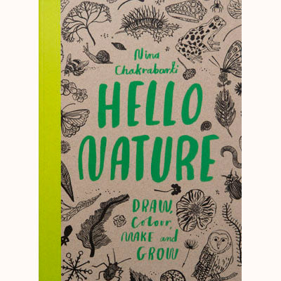 Hello Nature - Draw , Colour, Make and Grow, front cover