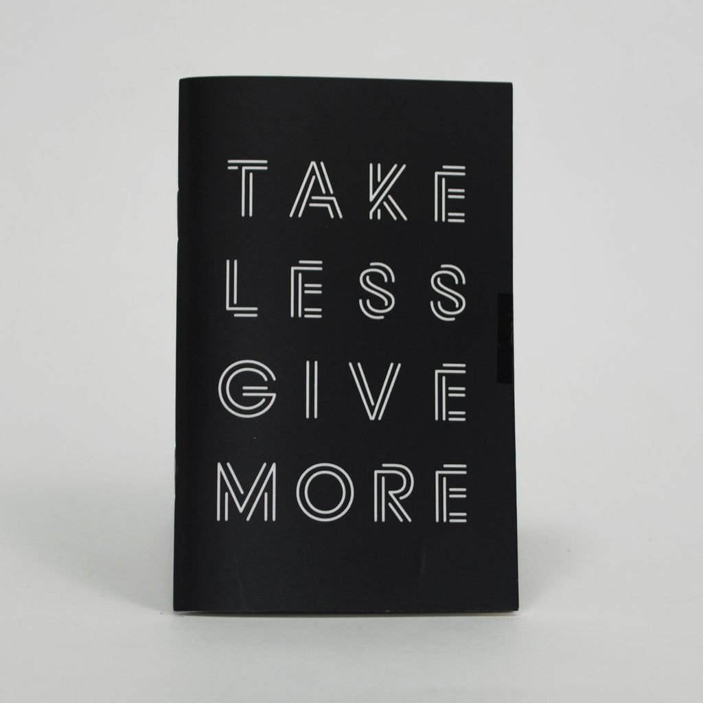 3 Pocket Notebooks - Take Less Give More