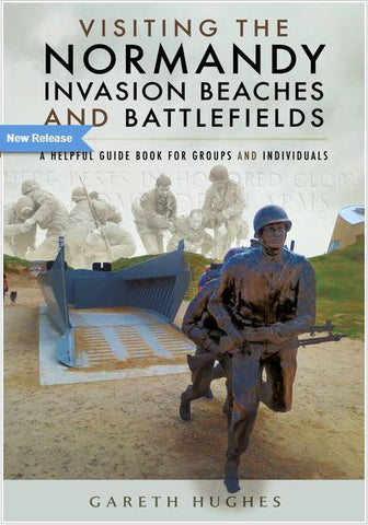 Visiting the Normandy Invasion Beaches & Battlefields