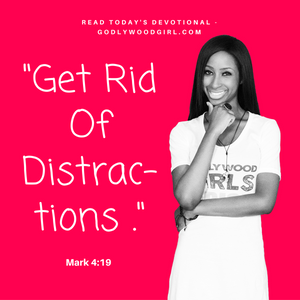 Today's Daily Devotional For Women - Get Rid of Distractions