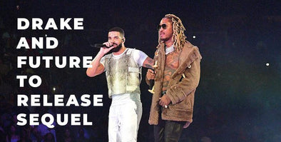 "Drake & Future Are Dropping A Sequel to ""What A Time To Be Alive"""