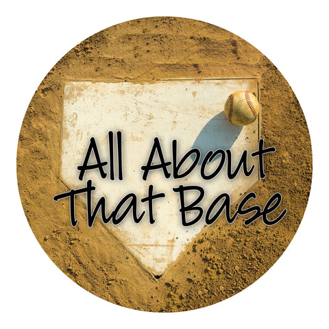 All About That Base - Baseball Sticker