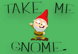 """Take Me Gnome"" Welcome Mat"