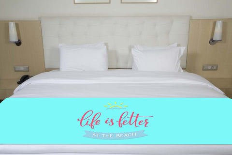 Life Is Better At The Beach Bed Runner