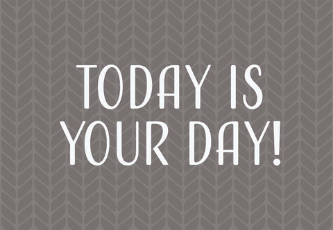 Today Is Your Day! Welcome Mat