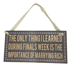 College Sign: The Only Thing I Learned During Finals Week Is the Importance of Marrying Rich