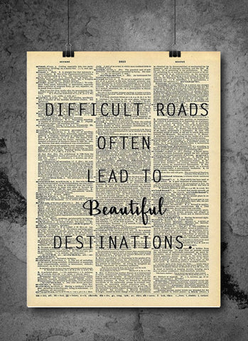 Difficult Roads Beautiful Destinations -  Home Decor Inspirational Quotes - Vintage Dictionary Art Prints For Wall