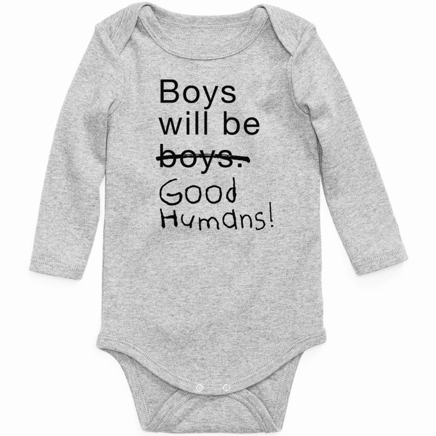 Boys Will Be Good Humans (TM) Long Sleeve Baby Onesie