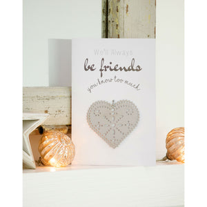 We'll Always Be Friends...Greetings Card and Keepsake