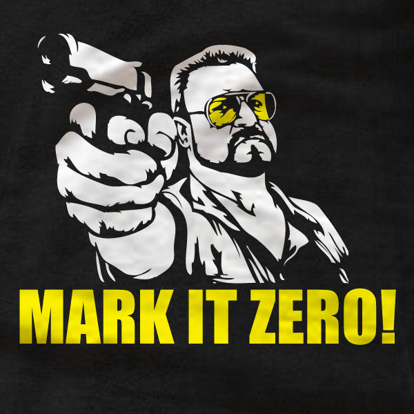 The Big Lebowski - Walter - MARK IT ZERO! T-Shirt - Absurd Ink