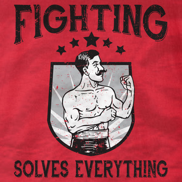 Fighting Solves Everything - T-Shirt - Absurd Ink