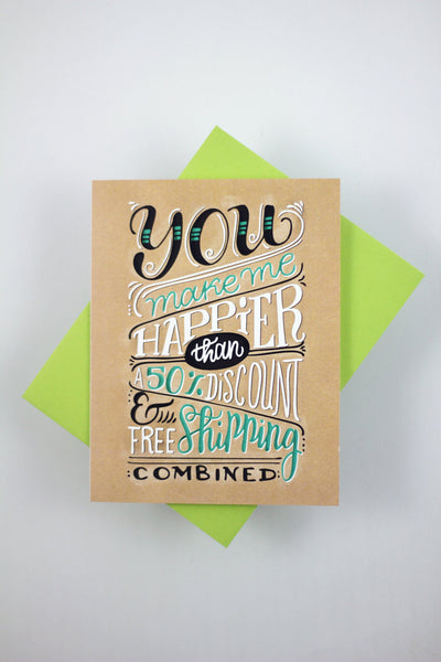 Card - You make me happier than free shipping - howjoyfulshop