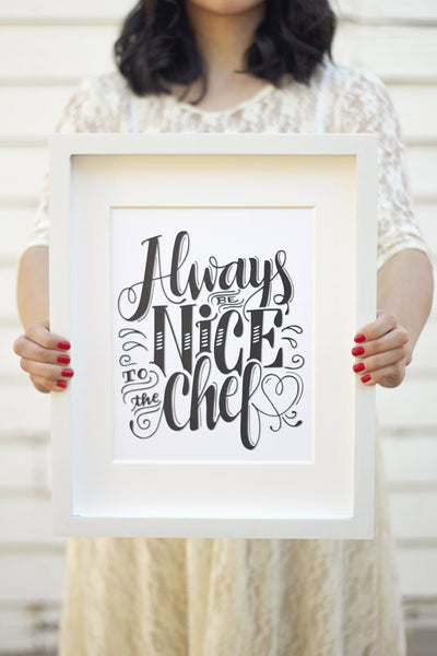 Art print - Always be nice to the chef - howjoyfulshop