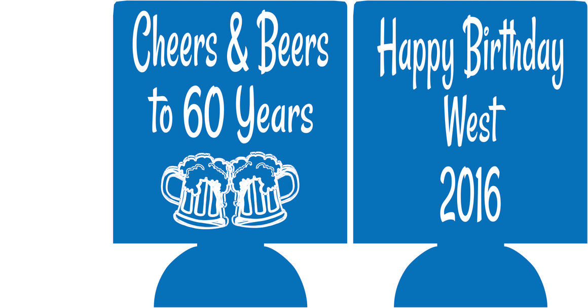 60th Birthday koozies cheers and beers to 60 years can coolers no minimum