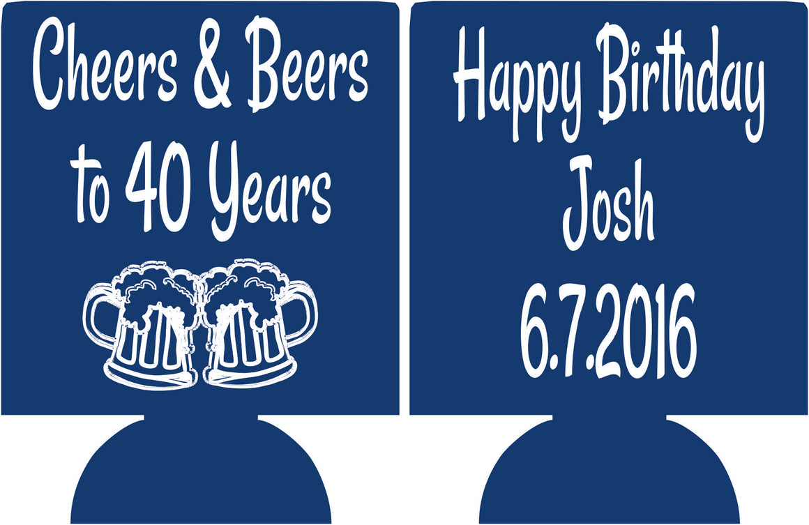 cheers and beers to 40 years happy Birthday koozies