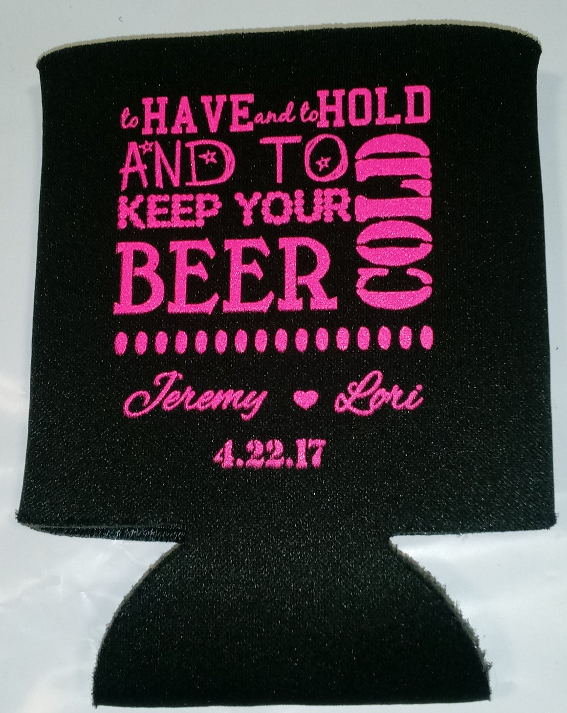 To have and to hold Beer personalized Wedding koozies
