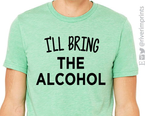 I'LL BRING THE ALCOHOL Graphic Triblend Tee by River Imprints