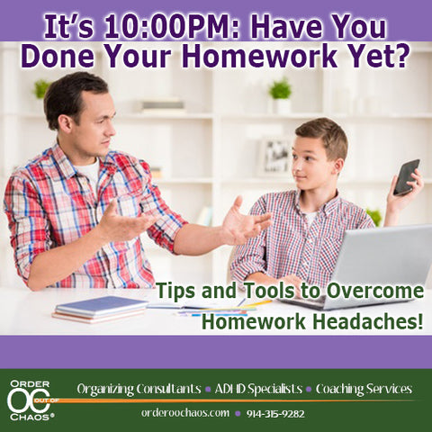FREE WEBINAR: It's 10:00PM:  Have You Done Your Homework Yet? - Tips and Tools to Overcome Homework Headaches!