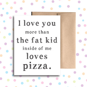 GC017 I Love You More Than Pizza Card