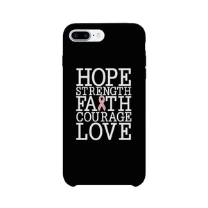 Hope Strength Faith Courage Love Breast Cancer Black Phone Case