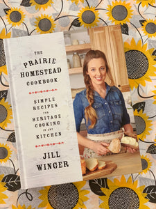 The Prairie Homestead Cookbook by Jill Winger