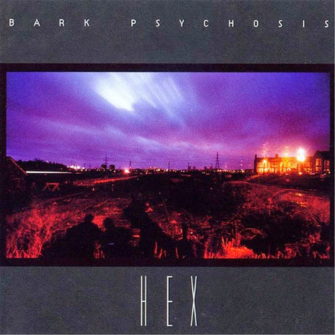 Bark Psychosis - Hex 2LP