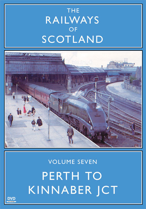 The Railways Of Scotland Volume Seven: Perth To Kinnaber Junction