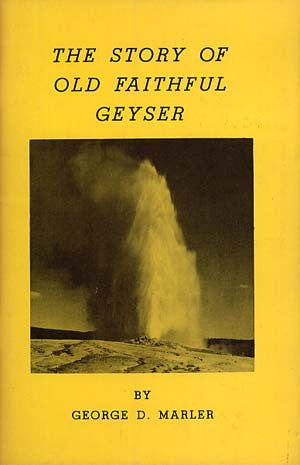 Story of Old Faithful Geyser, The
