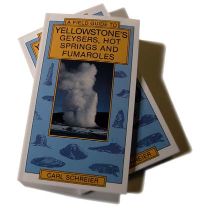 A Field Guide to Yellowstone's Geysers, Hot Springs and Fumaroles (signed)