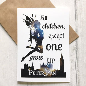 Peter Pan Card - All Children, Except One, Grow Up