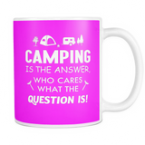 Mugs 11oz camping is the answer CAMP2037