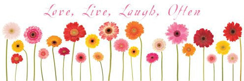 Live, Laugh, Love, Often