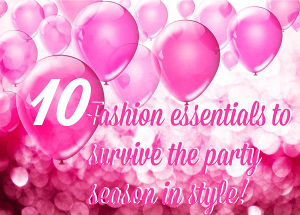Survive this party season in style with our top 10 fashion accessories